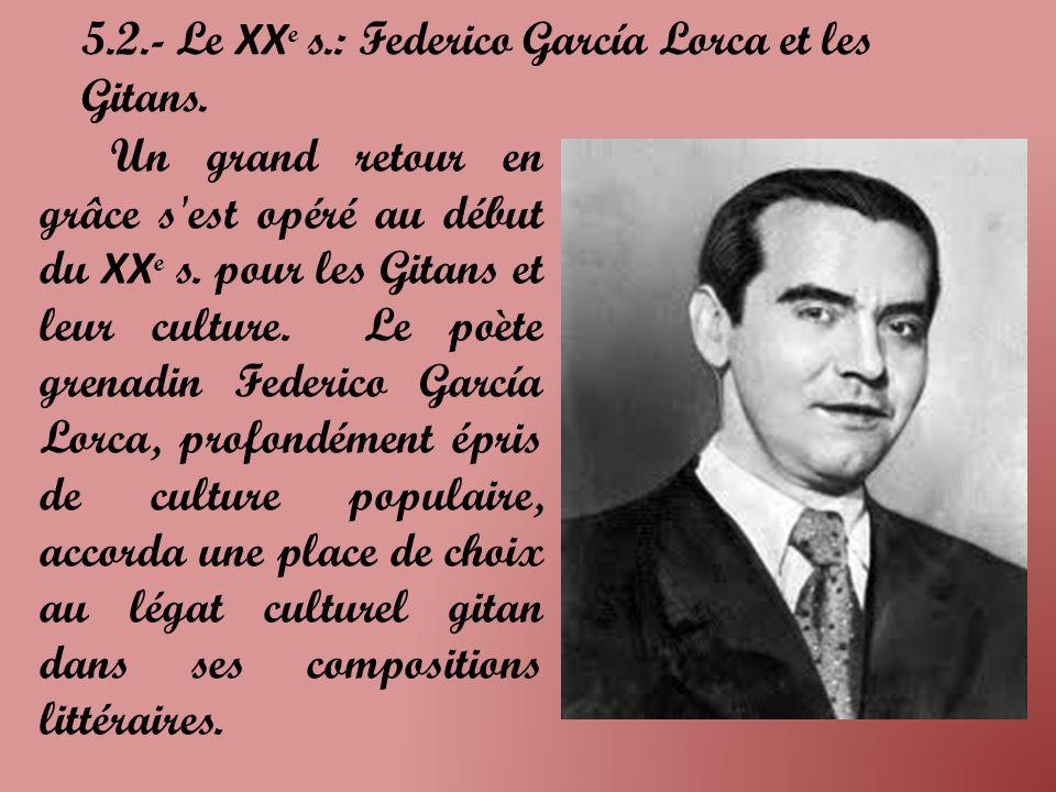 5.2.- Le XX e s.: Federico García Lorca et les Gitans.