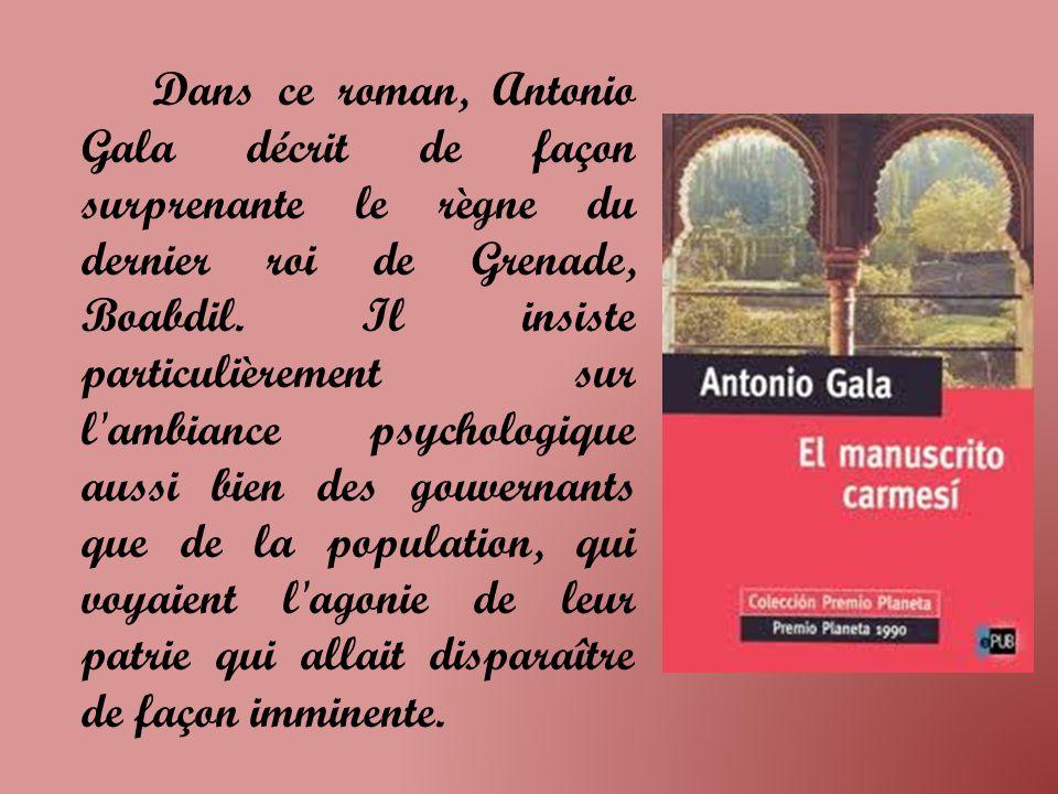 Dans ce roman, Antonio Gala décrit de façon surprenante le règne du dernier roi de Grenade, Boabdil.