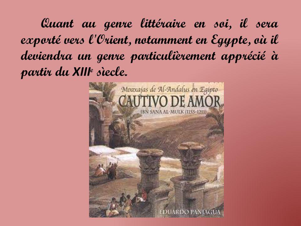 Quant au genre littéraire en soi, il sera exporté vers l Orient, notamment en Egypte, où il deviendra un genre particulièrement apprécié à partir du XIII e sìecle.