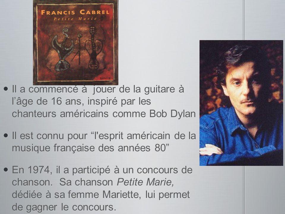 Il a commencé à jouer de la guitare à lâge de 16 ans, inspiré par les chanteurs américains comme Bob Dylan Il a commencé à jouer de la guitare à lâge