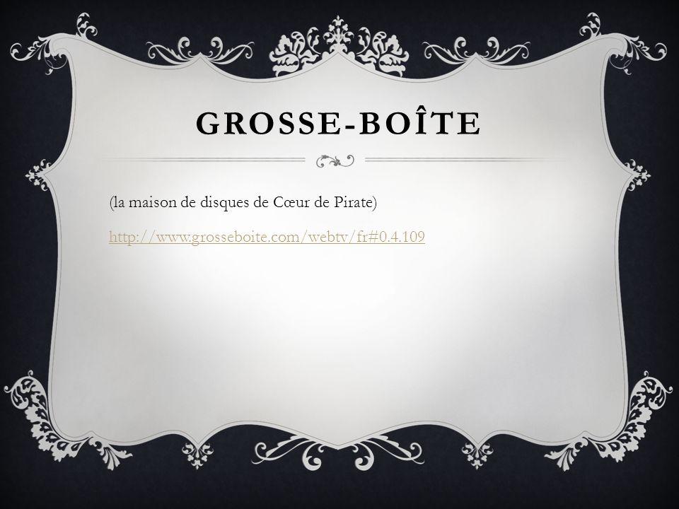 GROSSE-BOÎTE (la maison de disques de Cœur de Pirate) http://www.grosseboite.com/webtv/fr#0.4.109