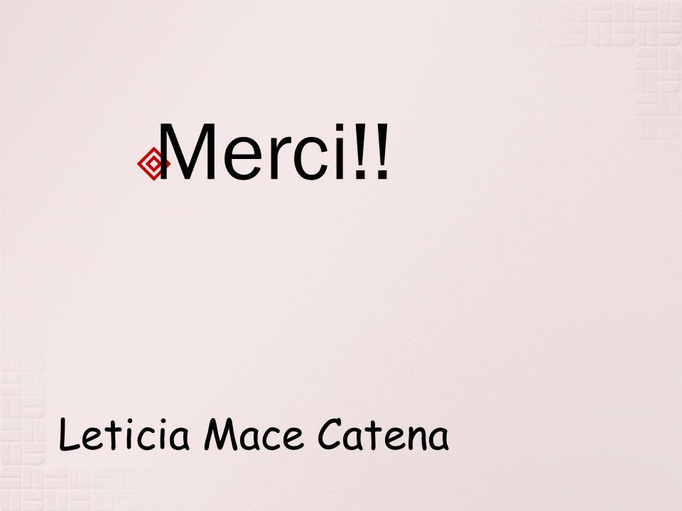 Merci!! Leticia Mace Catena