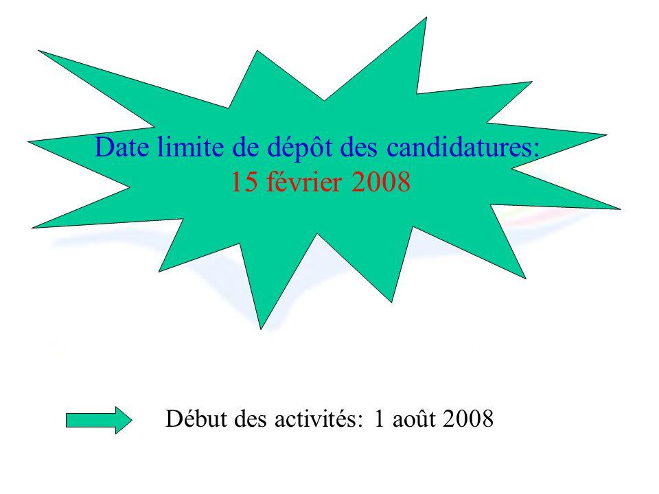Début des activités: 1 août 2008 Date limite de dépôt des candidatures: 15 février 2008