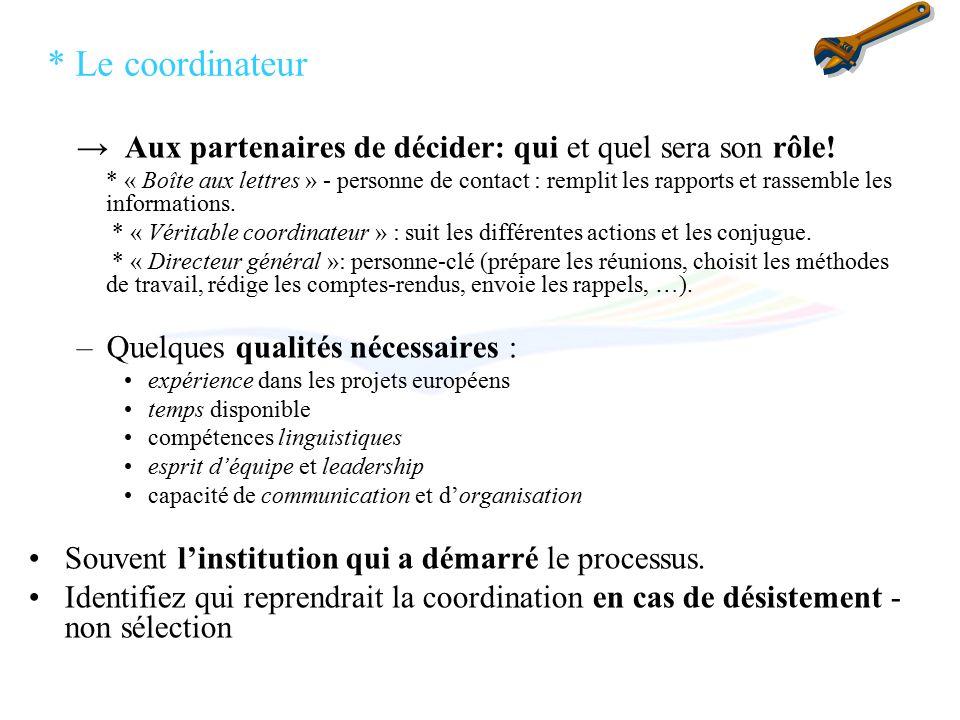 * Le coordinateur Aux partenaires de décider: qui et quel sera son rôle.