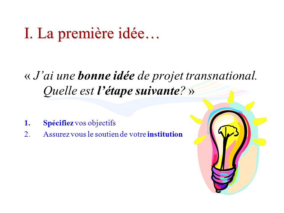 I. La première idée… « Jai une bonne idée de projet transnational.