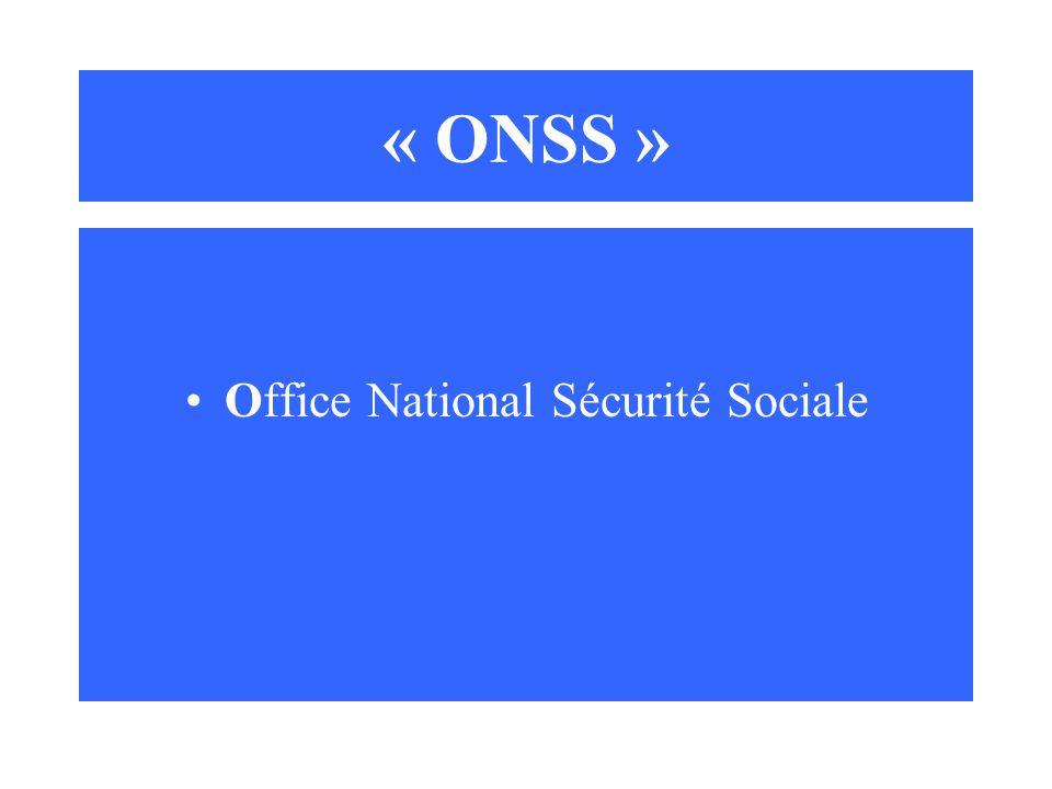 « ONSS » Office National Sécurité Sociale