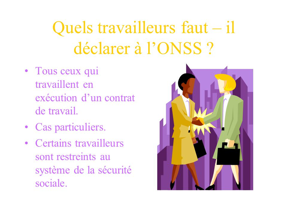 La gestion globale de lONSS comprend.. - LINAMI : linstitut national dassurance maladie-invalidité. - LONP : Office national des pensions. - LONAFTS :