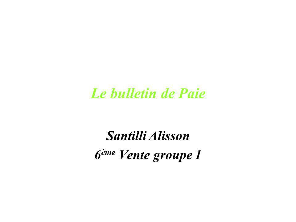 Le bulletin de Paie Santilli Alisson 6 ème Vente groupe 1