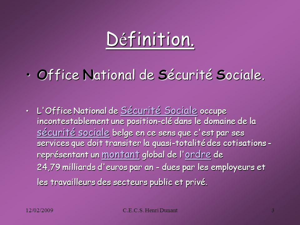 12/02/2009C.E.C.S.Henri Dunant4 Schéma sécurité sociale.