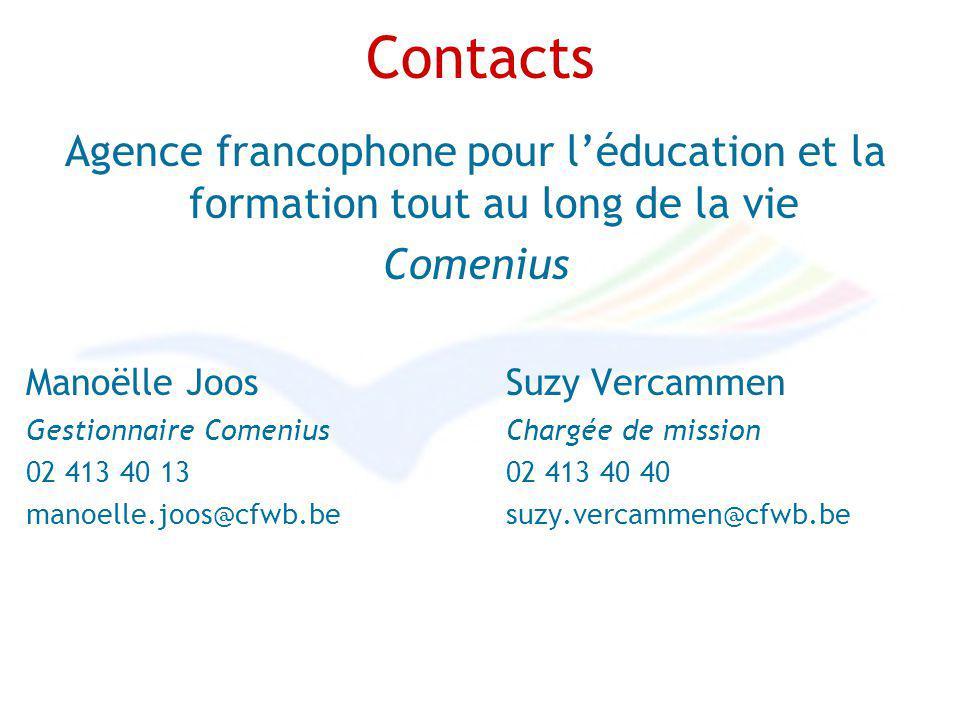 Contacts Agence francophone pour léducation et la formation tout au long de la vie Comenius Manoëlle Joos Suzy Vercammen Gestionnaire Comenius Chargée de mission 02 413 40 1302 413 40 40 manoelle.joos@cfwb.besuzy.vercammen@cfwb.be