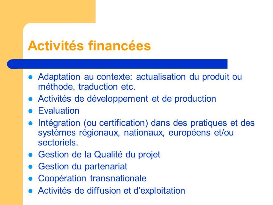 Activités financées Adaptation au contexte: actualisation du produit ou méthode, traduction etc.
