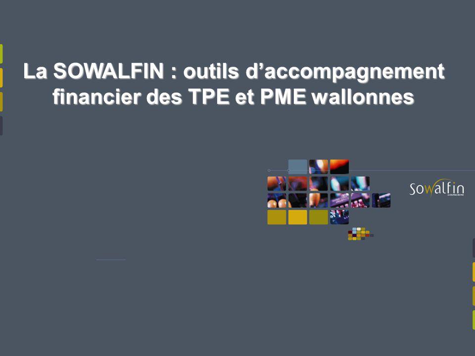 La SOWALFIN : outils daccompagnement financier des TPE et PME wallonnes
