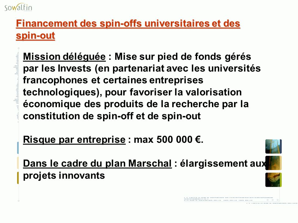 Financement des spin-offs universitaires et des spin-out Mission déléguée : Mise sur pied de fonds gérés par les Invests (en partenariat avec les univ