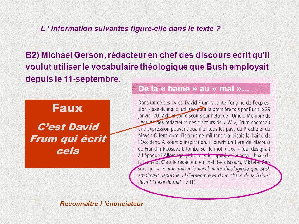 B2) Michael Gerson, rédacteur en chef des discours écrit qu il voulut utiliser le vocabulaire théologique que Bush employait depuis le 11-septembre.