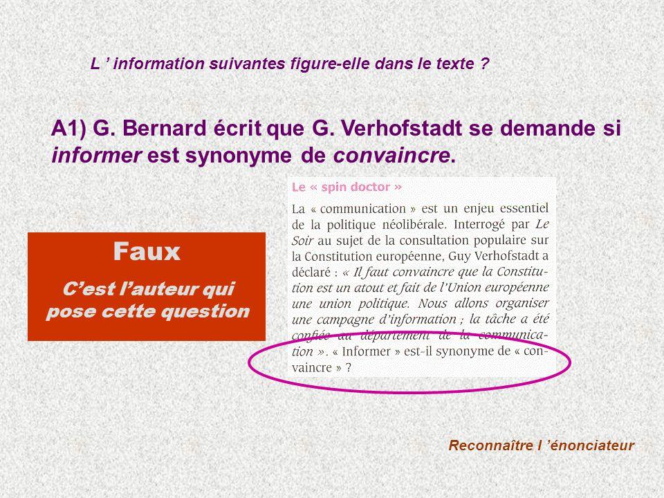 A1) G. Bernard écrit que G. Verhofstadt se demande si informer est synonyme de convaincre.