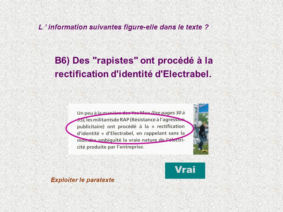 B6) Des rapistes ont procédé à la rectification d identité d Electrabel.