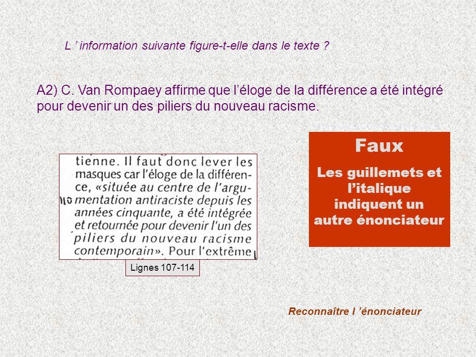 Faux Les guillemets et litalique indiquent un autre énonciateur A2) C. Van Rompaey affirme que léloge de la différence a été intégré pour devenir un d