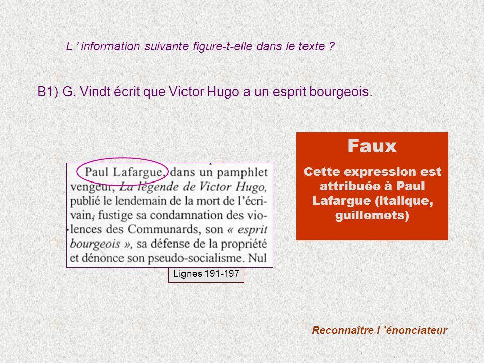 B1) G. Vindt écrit que Victor Hugo a un esprit bourgeois. L information suivante figure-t-elle dans le texte ? Reconnaître l énonciateur Faux Cette ex