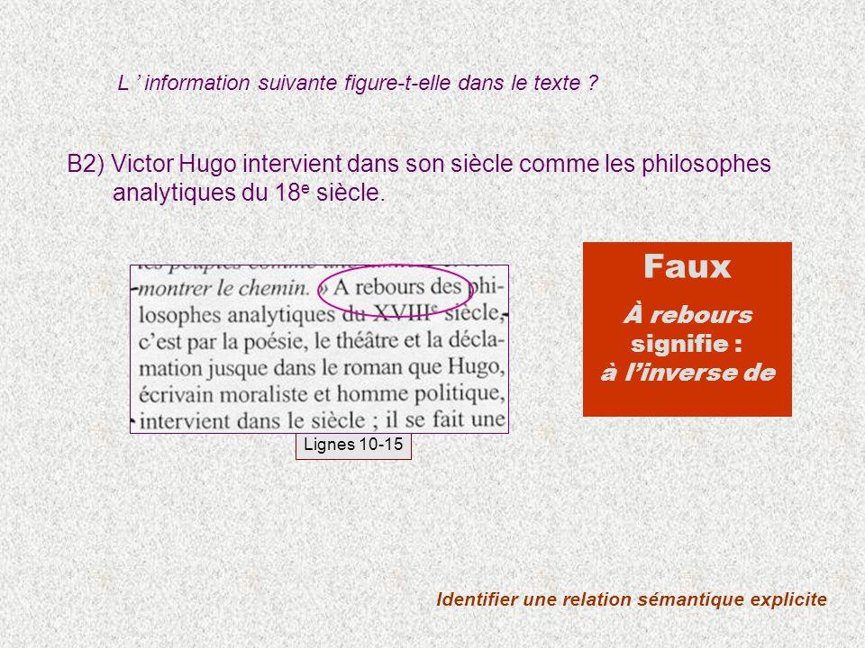 B2) Victor Hugo intervient dans son siècle comme les philosophes analytiques du 18 e siècle. L information suivante figure-t-elle dans le texte ? Iden