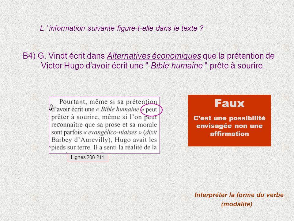 B4) G. Vindt écrit dans Alternatives économiques que la prétention de Victor Hugo d'avoir écrit une