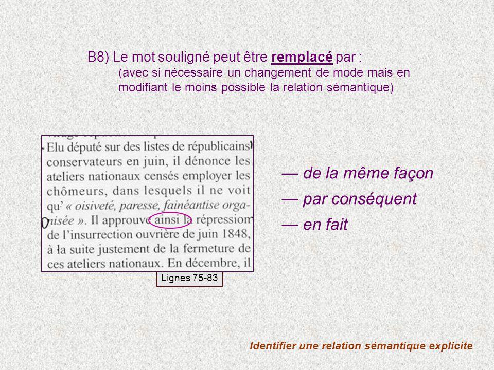 Identifier une relation sémantique explicite B8) Le mot souligné peut être remplacé par : (avec si nécessaire un changement de mode mais en modifiant