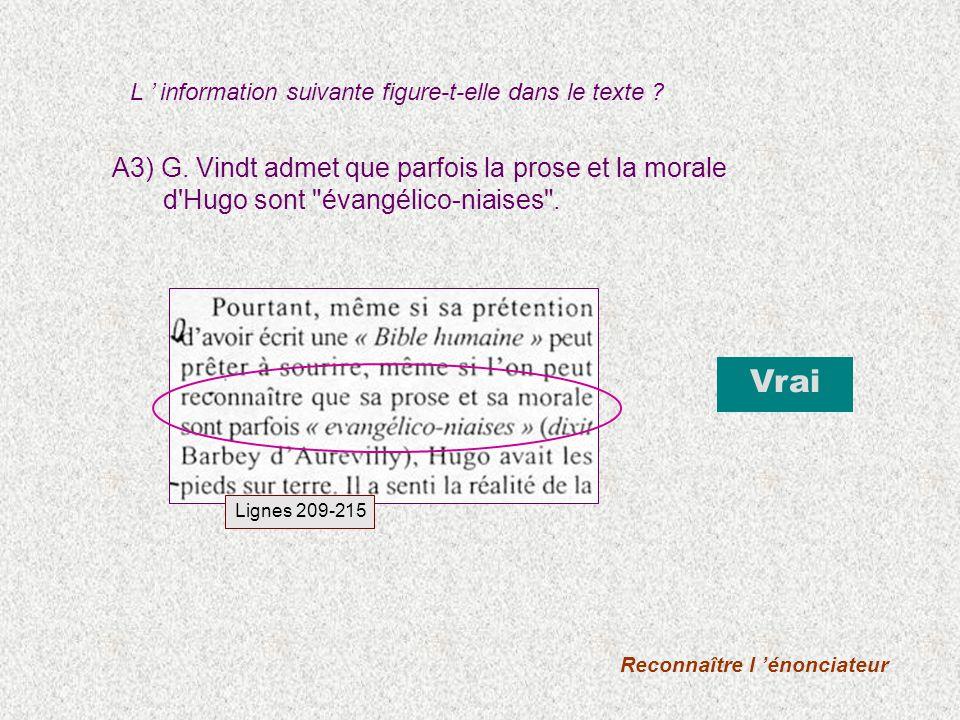A3) G.Vindt admet que parfois la prose et la morale d Hugo sont évangélico-niaises .