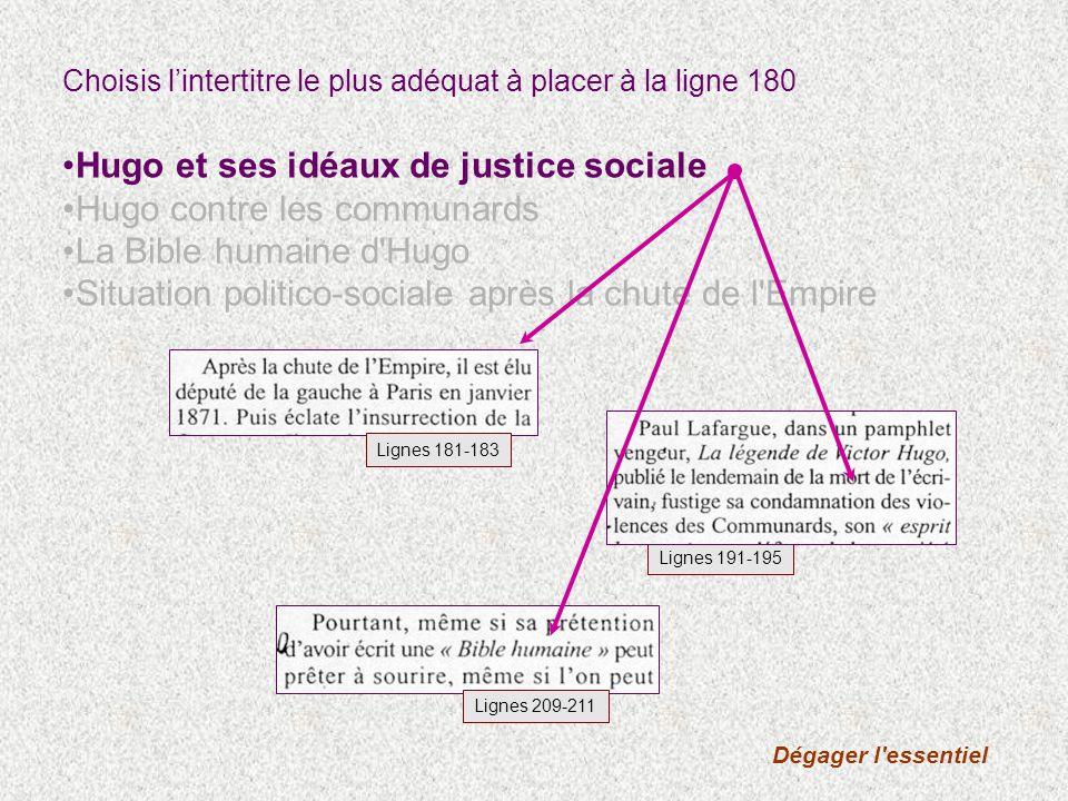 Choisis lintertitre le plus adéquat à placer à la ligne 180 Hugo et ses idéaux de justice sociale Hugo contre les communards La Bible humaine d'Hugo S