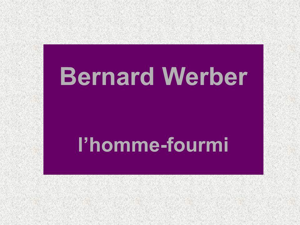 A1) Bernard Werber commence à rédiger « Les Fourmis » dès quil a passé son bac.