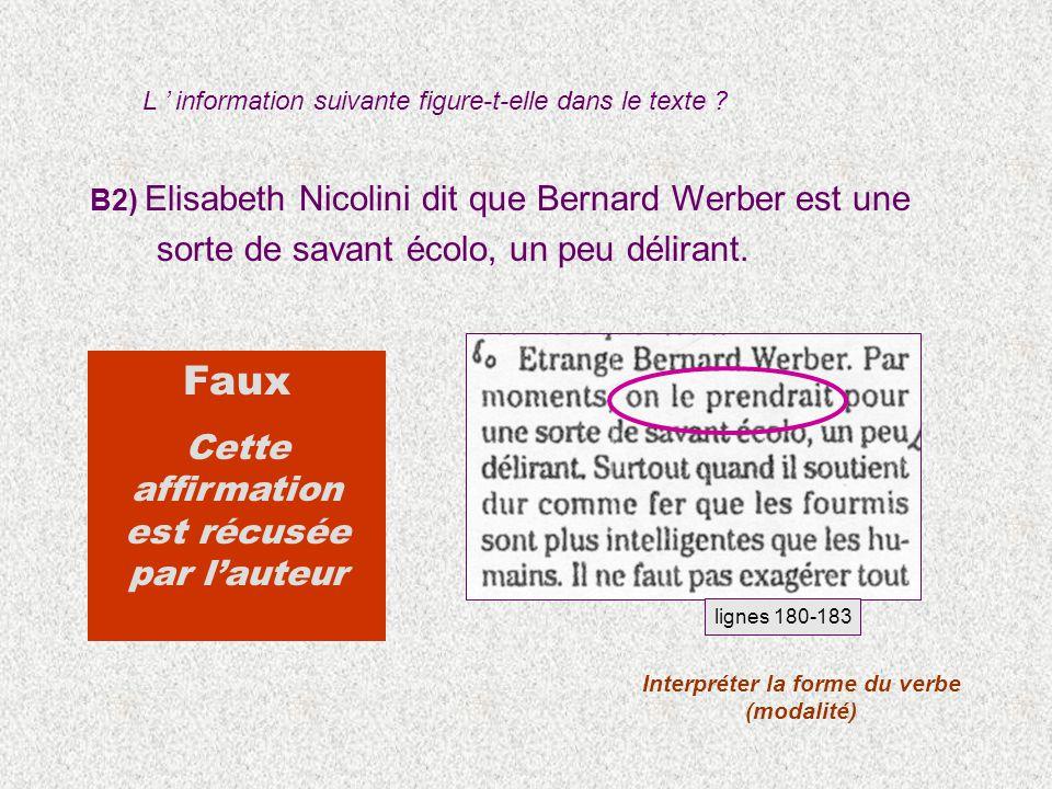 B2) Elisabeth Nicolini dit que Bernard Werber est une sorte de savant écolo, un peu délirant.