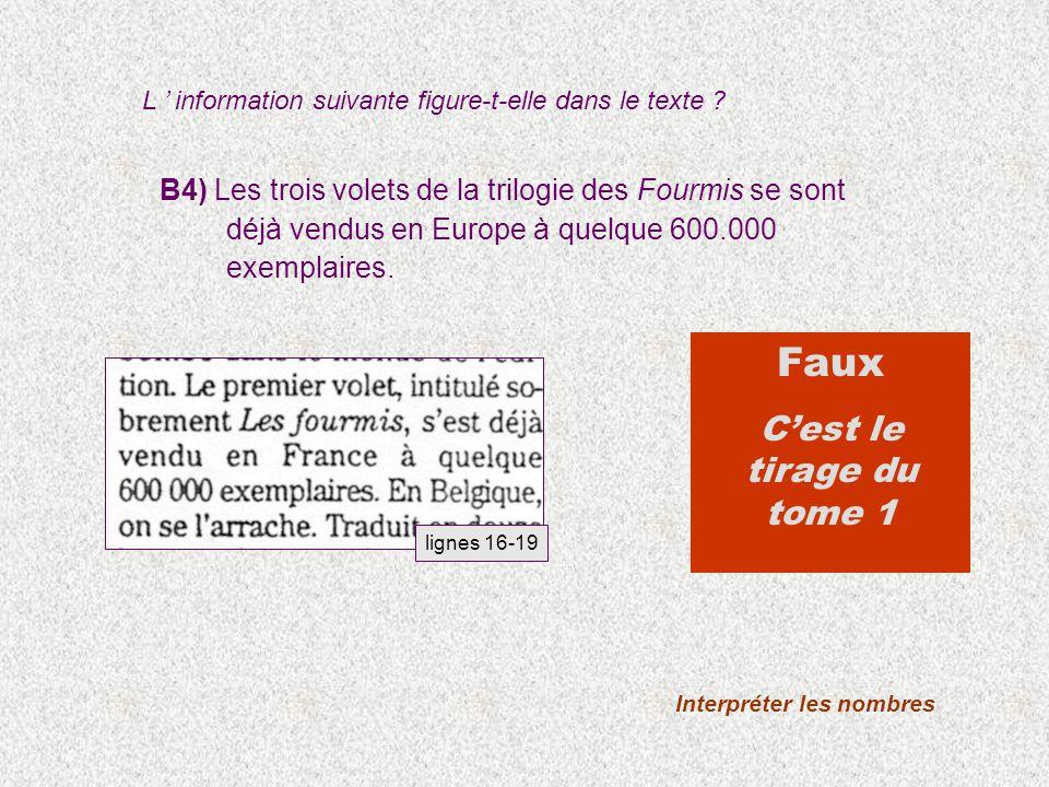 B4) Les trois volets de la trilogie des Fourmis se sont déjà vendus en Europe à quelque 600.000 exemplaires.