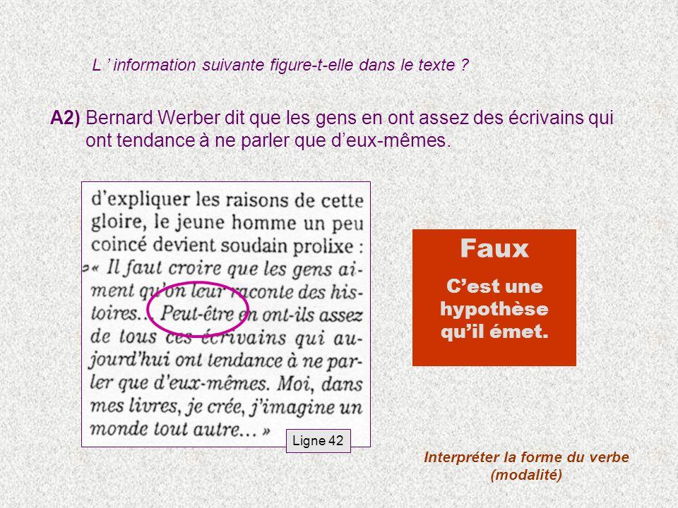 A2) Bernard Werber dit que les gens en ont assez des écrivains qui ont tendance à ne parler que deux-mêmes.