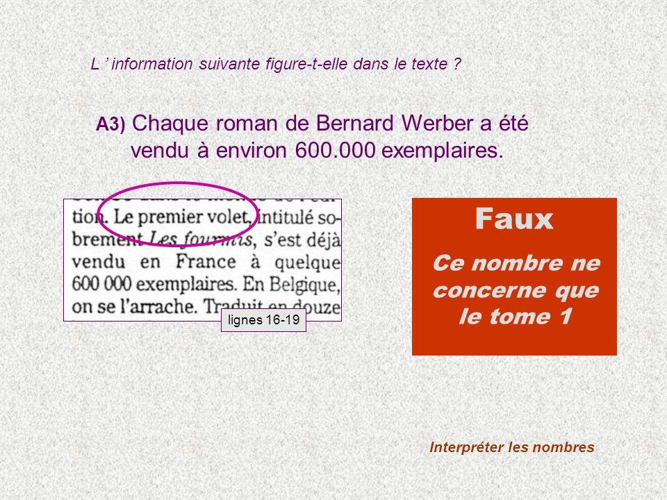 A3) Chaque roman de Bernard Werber a été vendu à environ 600.000 exemplaires.