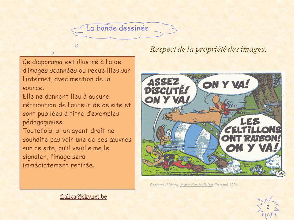 La bande dessinée 2 Ce diaporama est illustré à laide dimages scannées ou recueillies sur linternet, avec mention de la source.