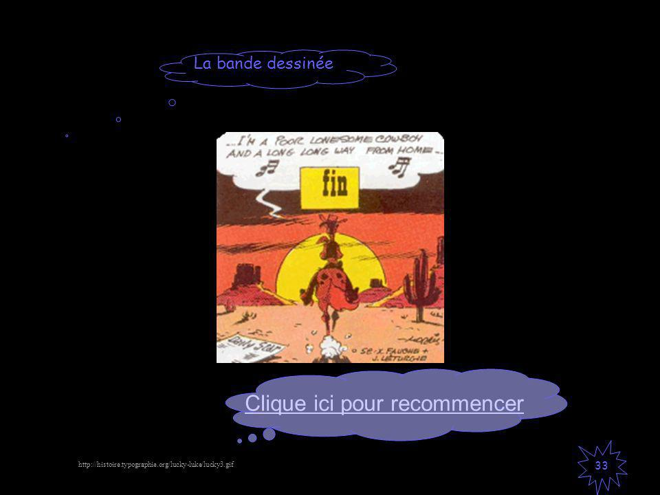 La bande dessinée 33 Clique ici pour recommencer http://histoire.typographie.org/lucky-luke/lucky3.gif