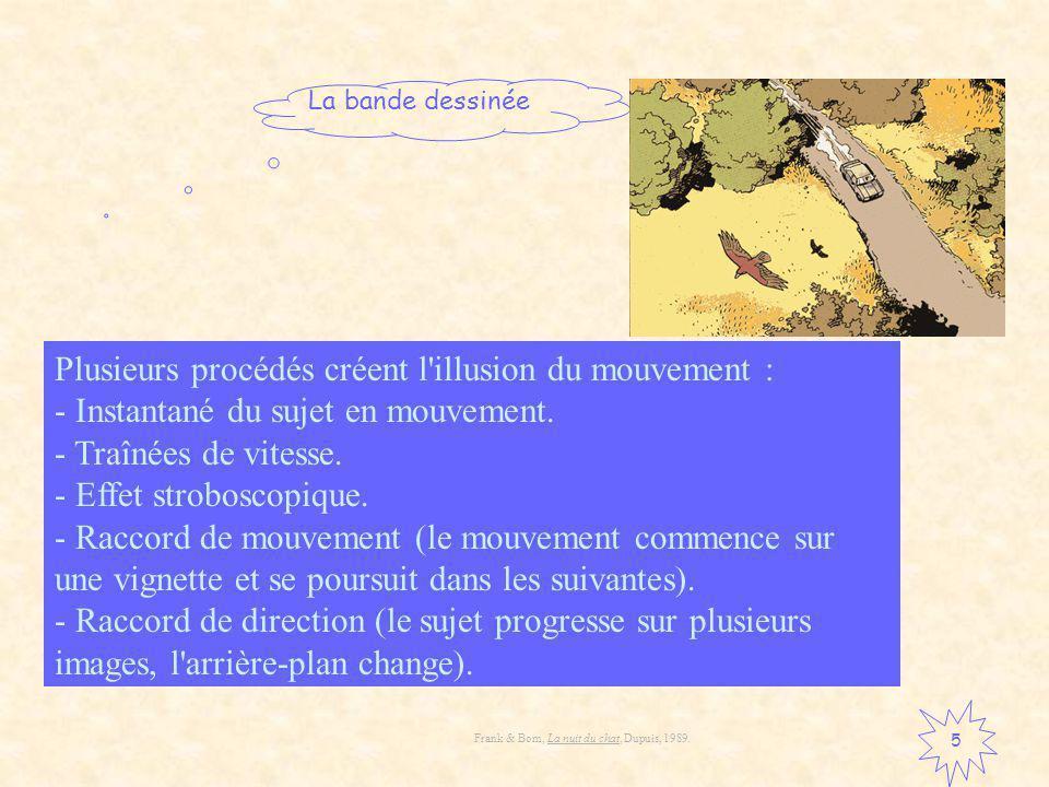 La bande dessinée 5 Cite, explique et dessine trois procédés qui donnent lillusion du mouvement.