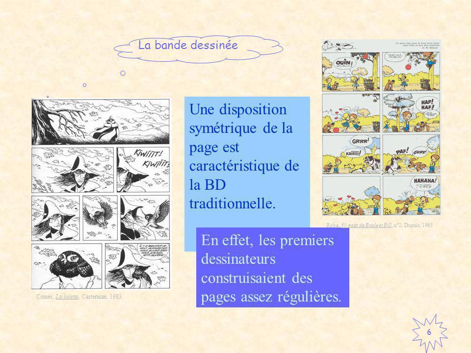 La bande dessinée 6 Une disposition symétrique de la page est caractéristique de la BD traditionnelle.