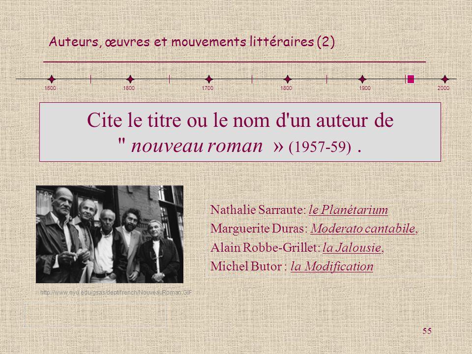 Auteurs, œuvres et mouvements littéraires (2) 55 Cite le titre ou le nom d'un auteur de