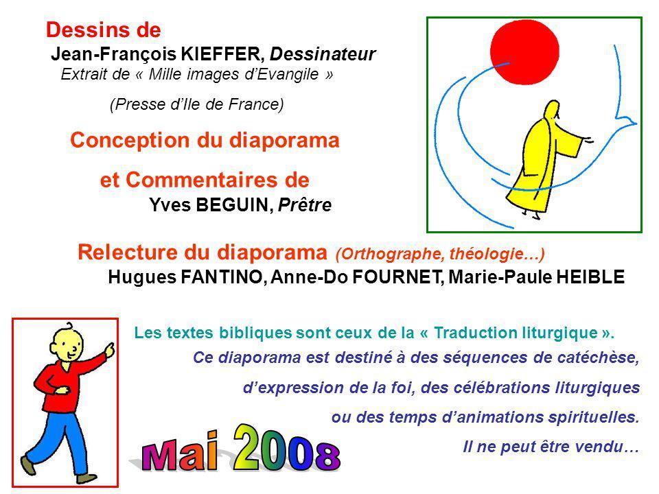 Dessins de Extrait de « Mille images dEvangile » (Presse dIle de France) Conception du diaporama et Commentaires de Yves BEGUIN, Prêtre Jean-François