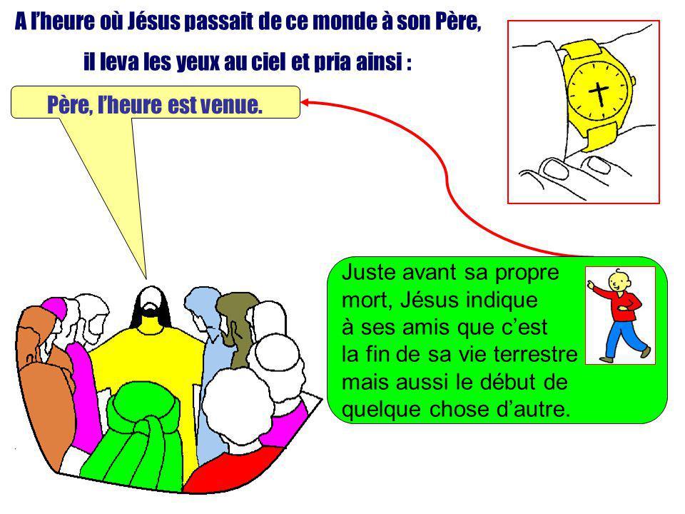 Extrait de « Mille images dEvangile » de Jean François KIEFFER Edition Presse dIle de France A lheure où Jésus passait de ce monde à son Père, il leva