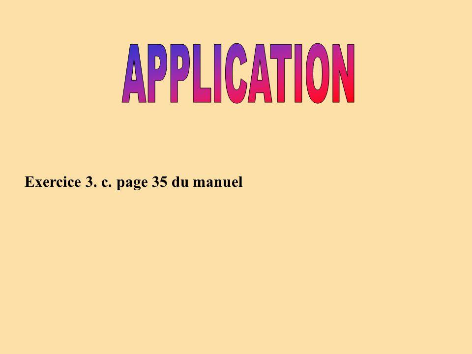 Exercice 3. c. page 35 du manuel