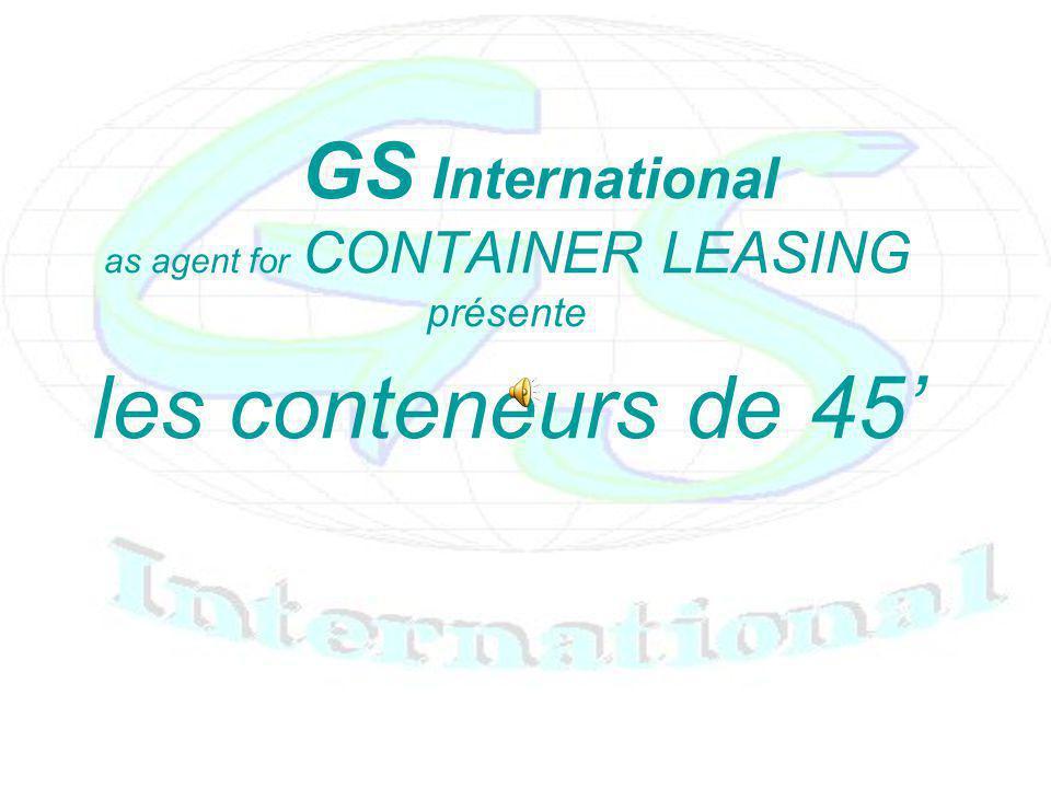 GS International as agent for CONTAINER LEASING présente les conteneurs de 45
