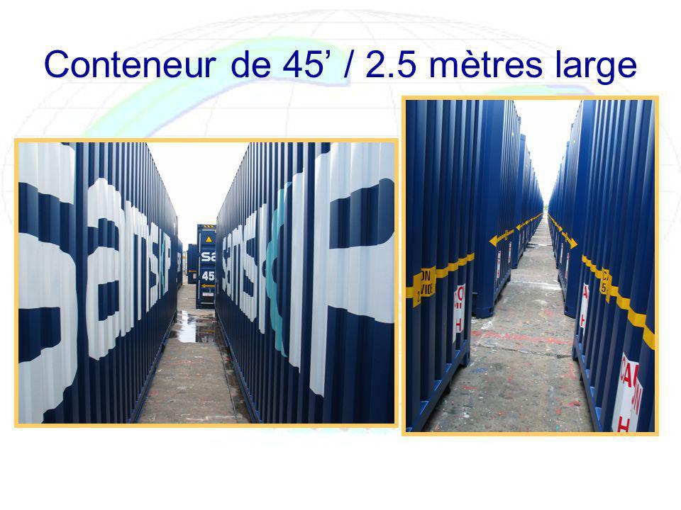 Conteneur de 45 / 2.5 mètres large
