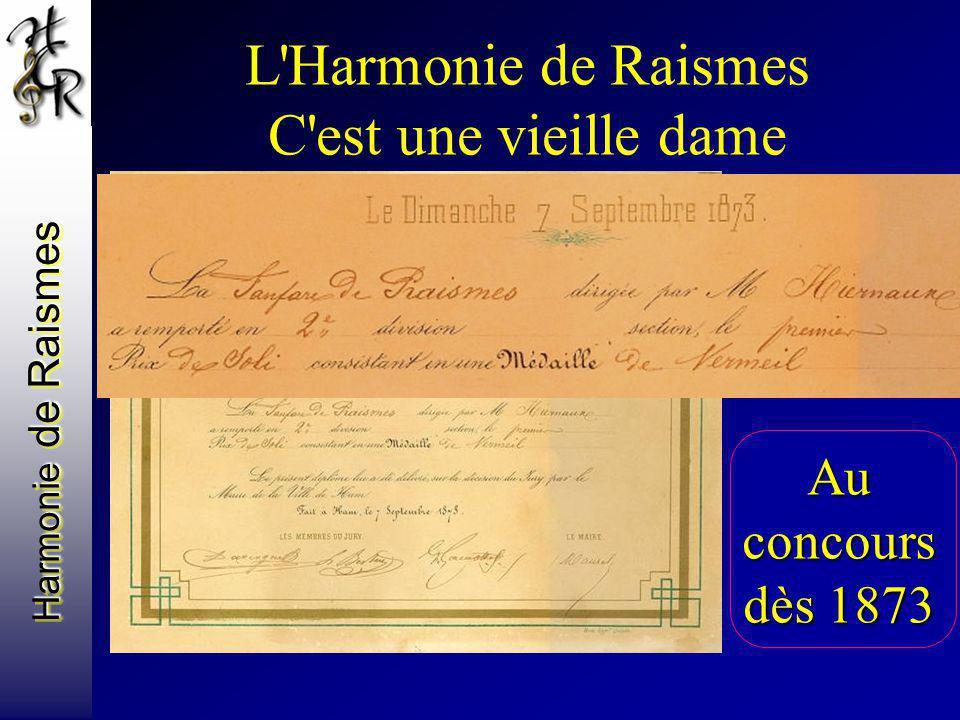 L'Harmonie de Raismes C'est une vieille dame Au concours dès 1873