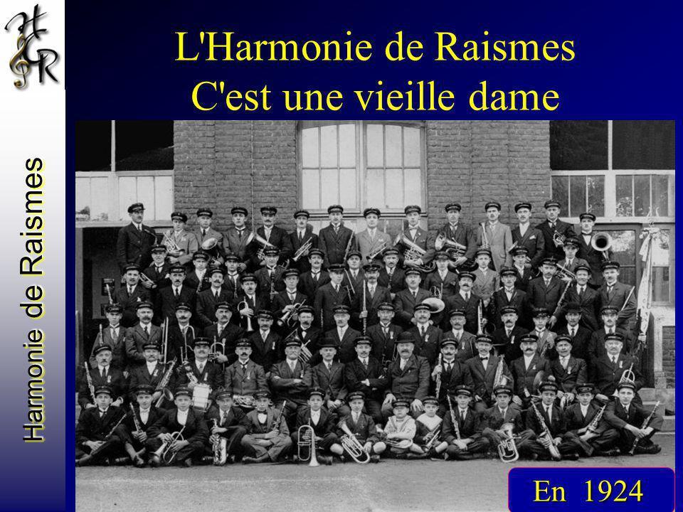 Harmonie de Raismes L'Harmonie de Raismes C'est une vieille dame En 1924