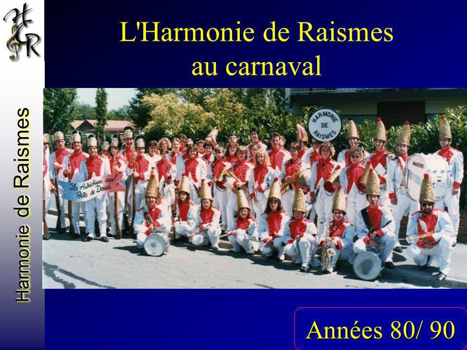 Harmonie de Raismes L'Harmonie de Raismes au carnaval Années 80/ 90