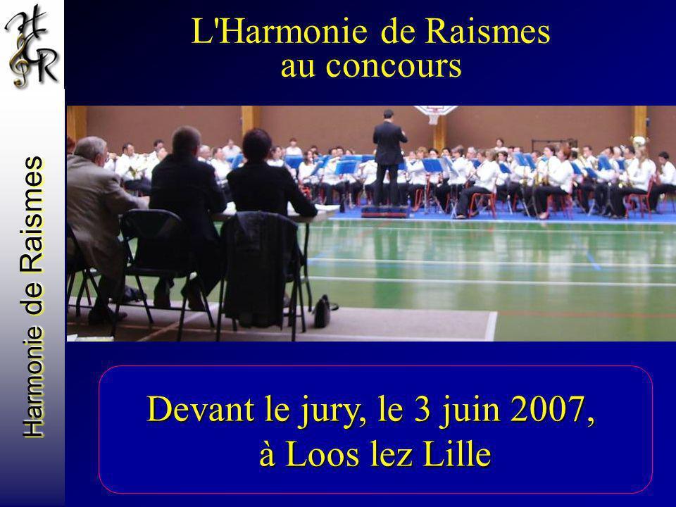 Harmonie de Raismes L'Harmonie de Raismes au concours Devant le jury, le 3 juin 2007, à Loos lez Lille