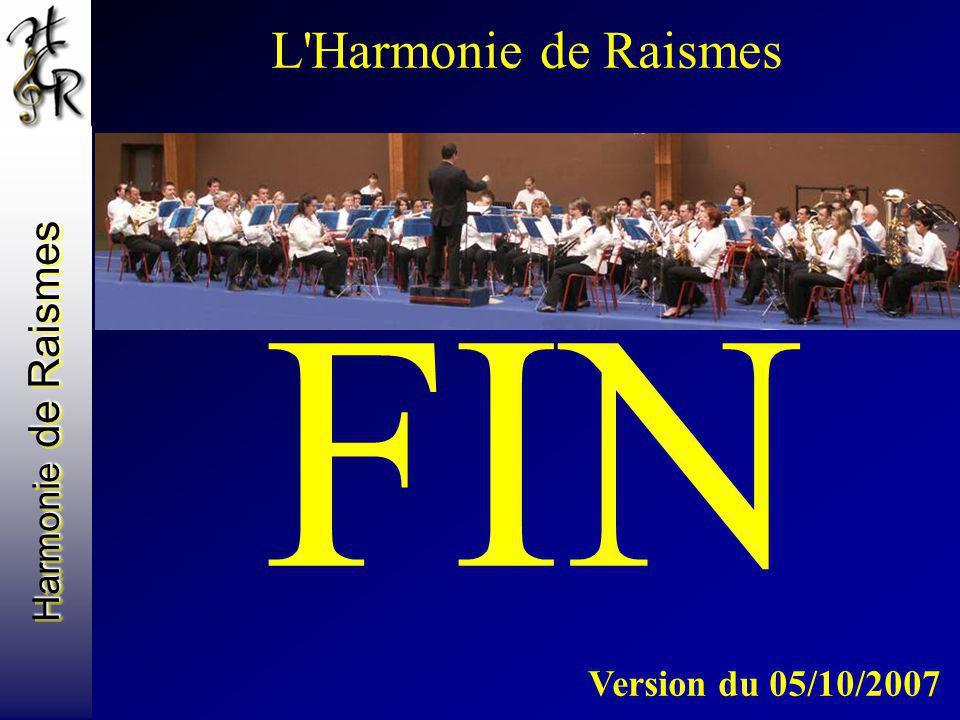 Harmonie de Raismes L'Harmonie de Raismes FIN Version du 05/10/2007