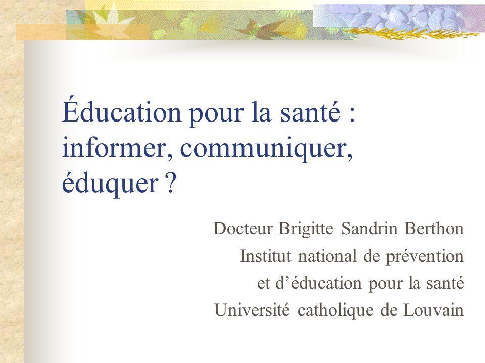 Éducation pour la santé : informer, communiquer, éduquer .