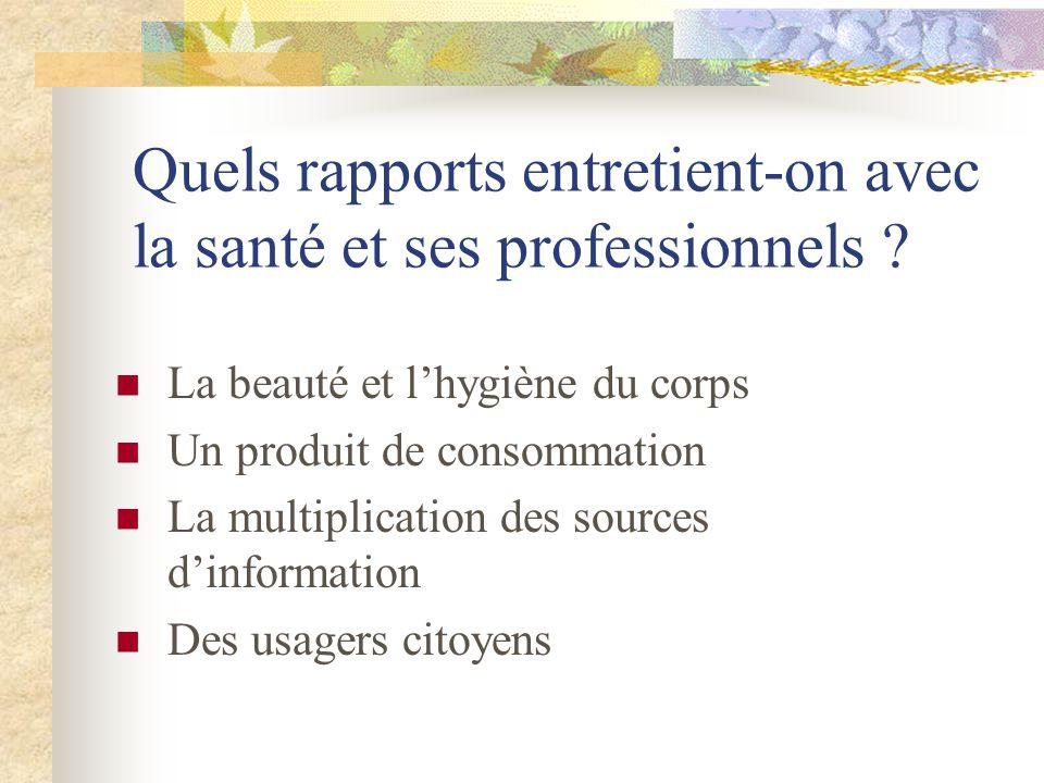 Quels rapports entretient-on avec la santé et ses professionnels .