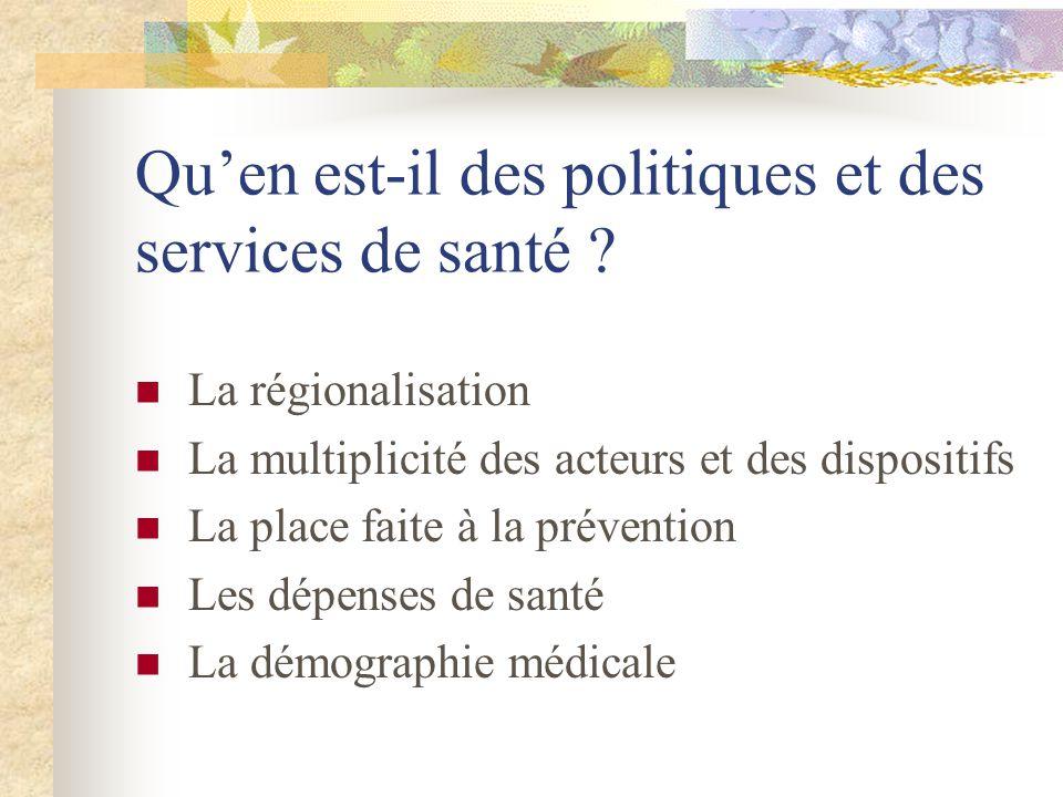 Quen est-il des politiques et des services de santé .